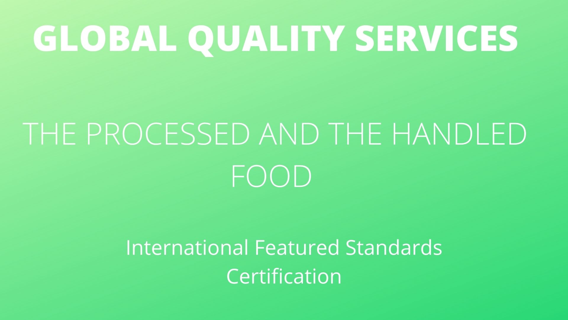 THE PROCESSED AND THE HANDLED FOOD - IFS CERTIFICATION