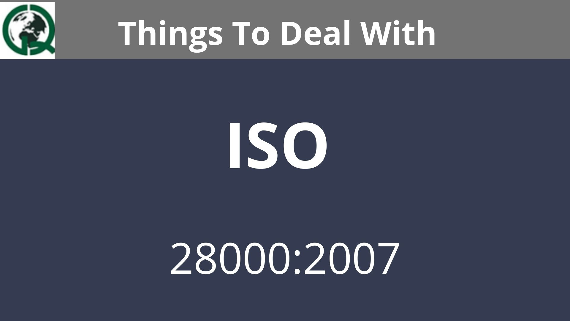 Things to deal with ISO 28000:2007 certifications