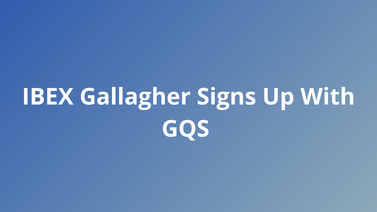 IBEX Gallagher signs up with GQS to implement the ISO 27001 Info security management system