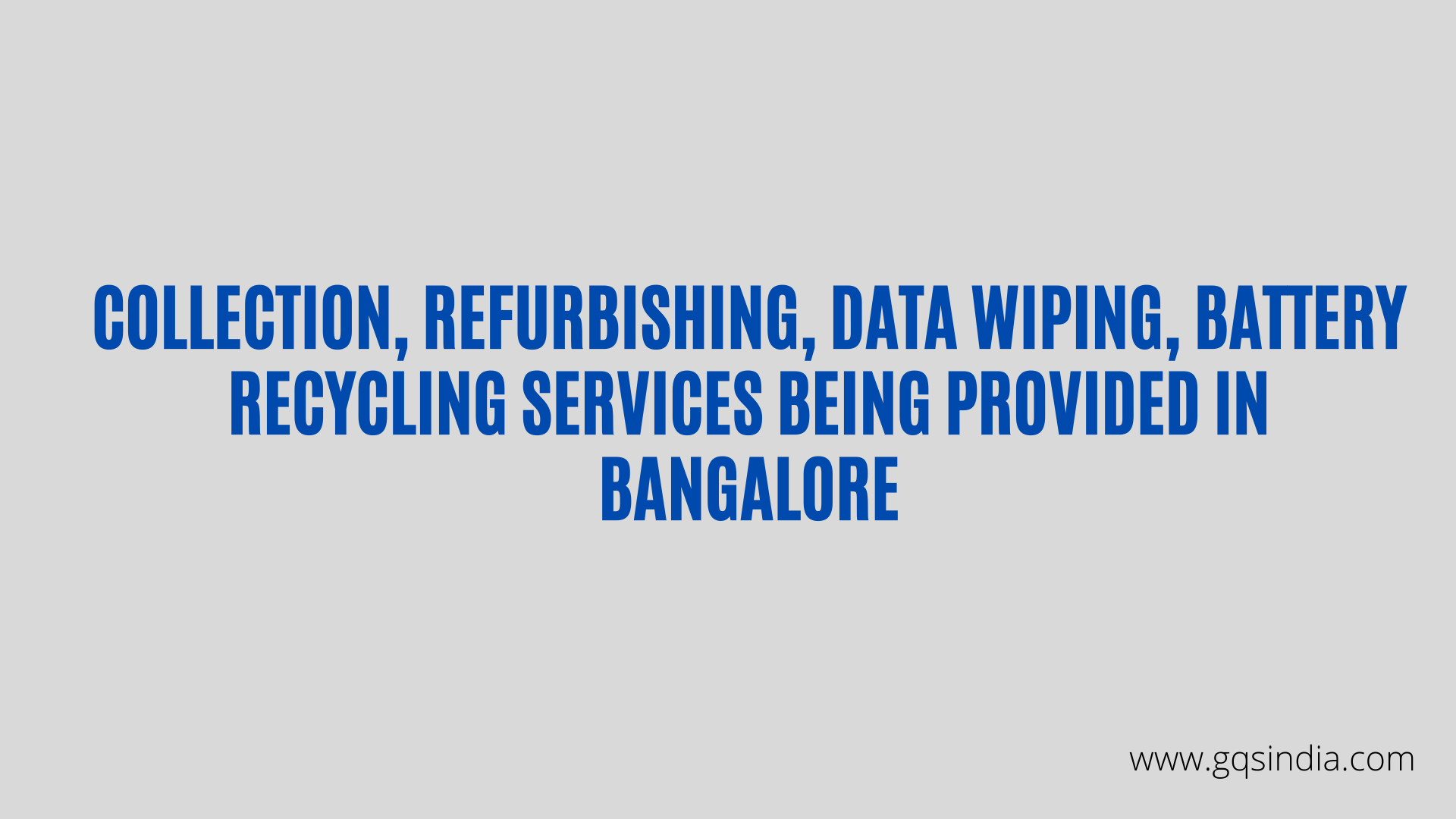 Collection, Refurbishing, Data wiping, Battery recycling services being provided in Bangalore