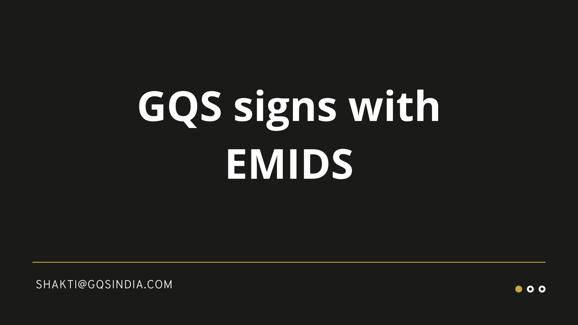 GQS signs with EMIDS